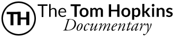 The Tom Hopkins Documentary
